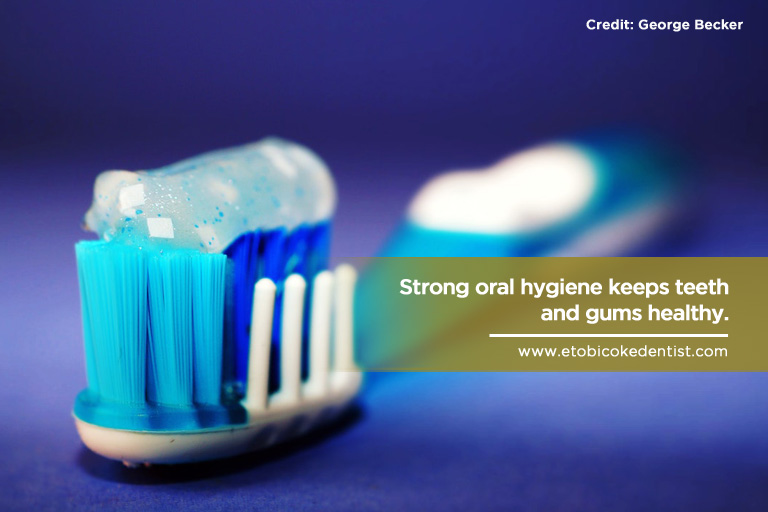 Strong oral hygiene keeps teeth and gums healthy.