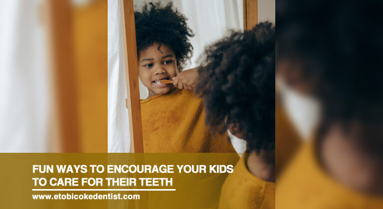 Fun Ways to Encourage Your Kids to Care For Their Teeth
