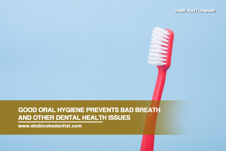 Good oral hygiene prevents bad breath and other dental health issues