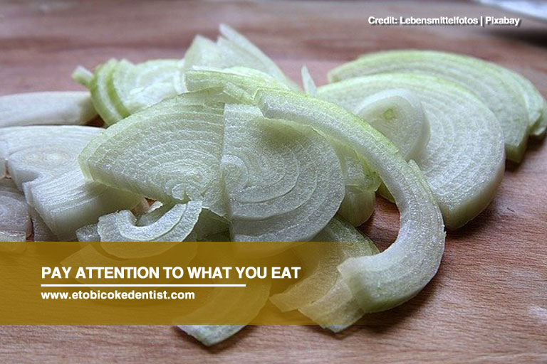 Pay attention to what you eat