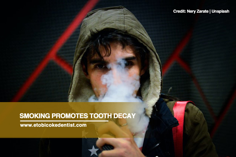 Smoking promotes tooth decay