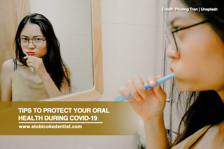 Tips to Protect Your Oral Health During COVID-19