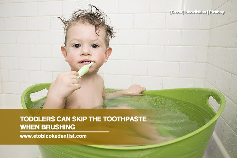 Toddlers can skip the toothpaste when brushing