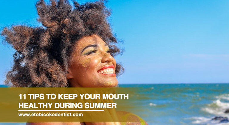 11 Tips to Keep Your Mouth Healthy During Summer