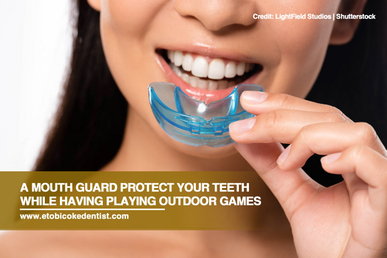 A mouth guard protect your teeth while having playing outdoor games