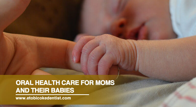 Oral Health Care for Moms and Their Babies