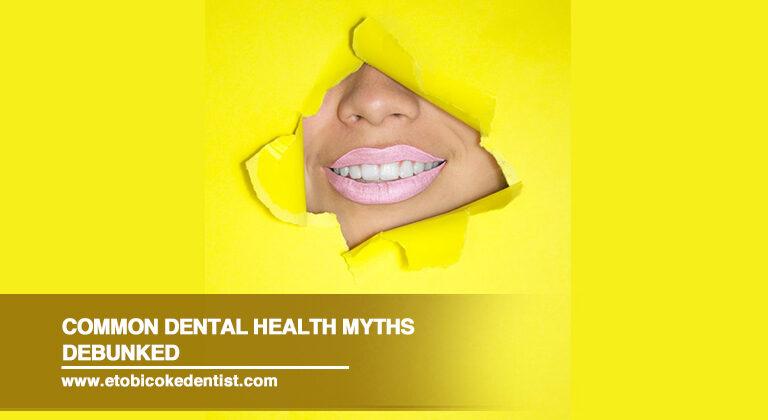 Common Dental Health Myths Debunked
